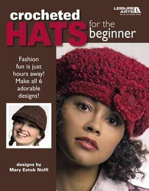 Crocheted Hats for the Beginner (Leisure Arts #4672)