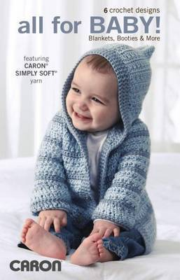 All for Baby!: Blankets, Booties & More