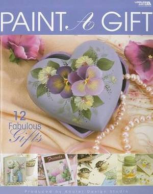 Paint a Gift: 12 Fabulous Gifts