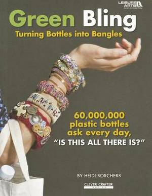 Green Bling: Turning Bottles Into Bangles