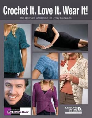 Crochet it. Love it. Wear It!