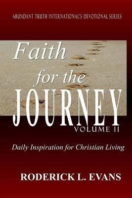 Faith for the Journey (Volume II): Daily Inspiration for Christian Living