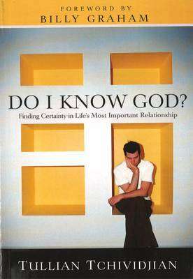Do I Know God?: Finding Certainty in Life's Most Important Relationship