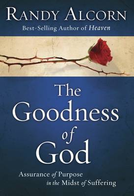 The Goodness of God: Assurance of Purpose in the Midst of Suffering