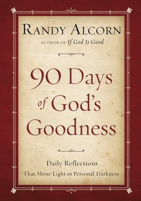 90 Days of God's Goodness: Daily Reflections that Shine Light on Personal Darkness