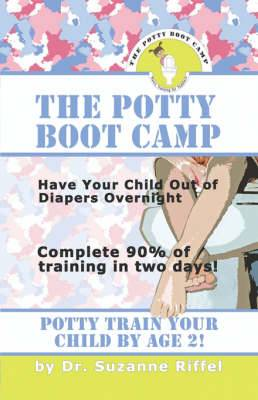 THE Potty Boot Camp: Basic Training For Toddlers