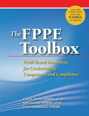 The Fppe Toolbox: Field-Tested Documents for Credentialing, Competency, and Compliance