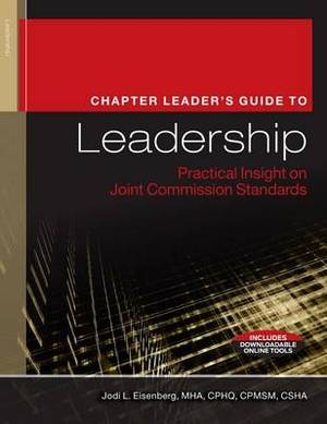 Chapter Leader's Guide to Leadership: Practical Insight on Joint Commission Standards