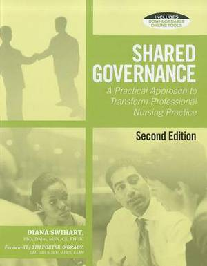 Shared Governance: A Practical Approach to Transform Professional Nursing Practice