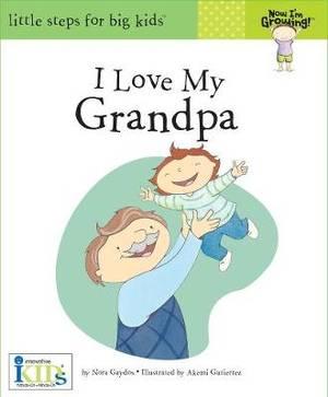 Now I'm Growing Books: I Love My Grandpa: I Love Grandpa