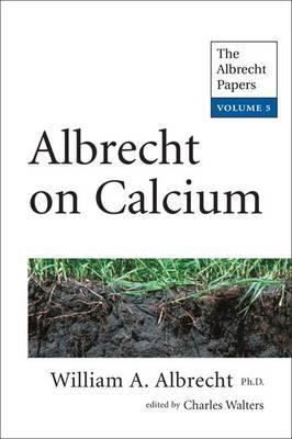 Albrecht on Calcium: The Albrecht Papers: Volume 5