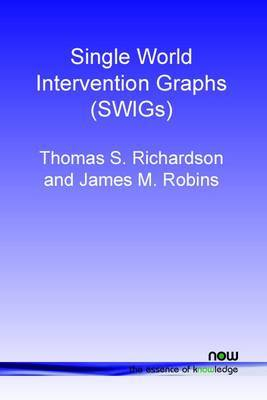 Single World Intervention Graphs (SWIGs): A Unification of the Counterfactual and Graphical Approaches to Causality