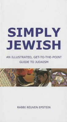 Simply Jewish: An Illustrated, Get-To-The-Point Guide to Judaism