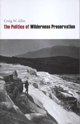 The Politics of Wilderness Preservation