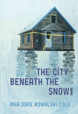 The City Beneath the Snow: Stories