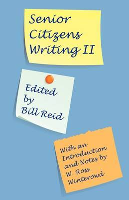 Senior Citizens Writing II: With an Introduction and Notes by W. Ross Winterowd