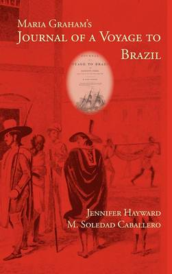 Maria Graham's Journal of a Voyage to Brazil