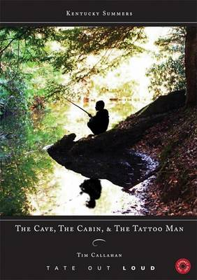 The Cave, the Cabin, & the Tattoo Man