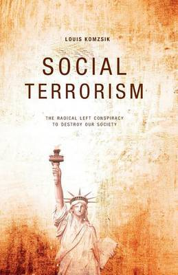 Social Terrorism: The Radical Left Conspiracy to Destroy Our Society