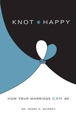 Knot Happy: How Your Marriage Can Be