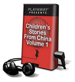 Children's Stories from China, Volume 1: The Magical Dog Panhu/The Archer Yi/The Wise Emperor Shun/Dragon's Gate