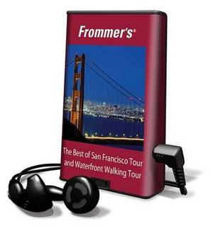 Frommer's the Best of San Francisco Tour and Waterfront Walking Tour