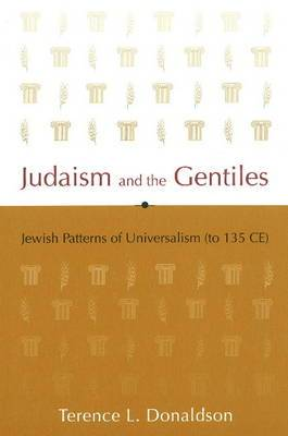 Judaism and the Gentiles: Jewish Patterns of Universalism (to 135 CE)
