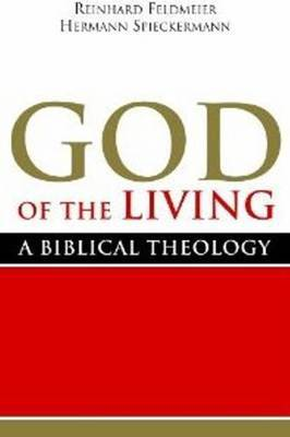 God of the Living: A Biblical Theology