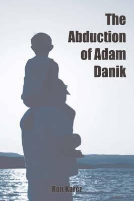 The Abduction of Adam Danik