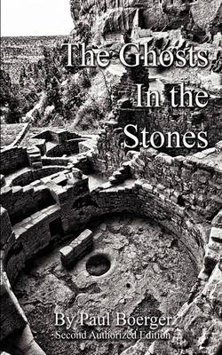 The Ghosts in the Stones - An Anasazi Saga