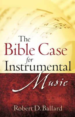 The Bible Case for Instrumental Music