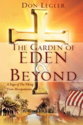 The Garden of Eden and Beyond