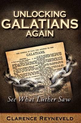 Unlocking Galatians Again