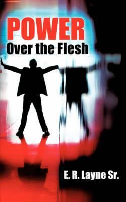 Power Over the Flesh