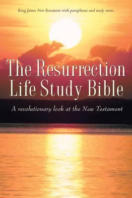 The Resurrection Life Study Bible