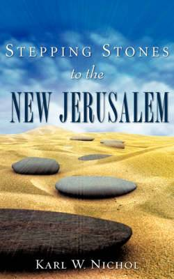 Stepping Stones to the New Jerusalem