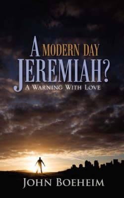 A Modern Day Jeremiah?