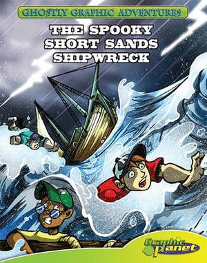Fourth Adventure: the Spooky Short Sands Shipwreck: The Spooky Short Sands Shipwreck
