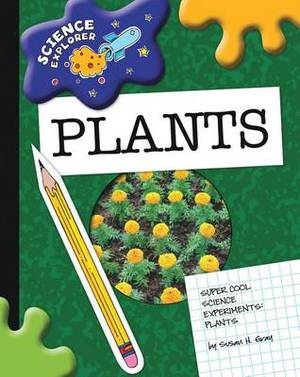 Super Cool Science Experiments: Plants