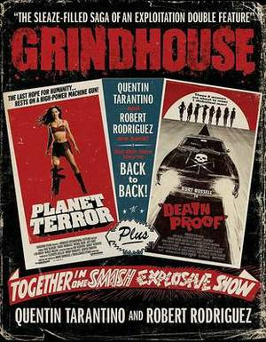 Grindhouse: The Sleaze-Filled Saga of an Explitation Double Feature