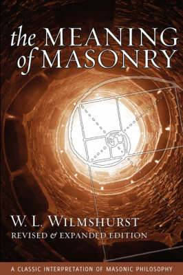 The Meaning of Masonry, Revised Edition