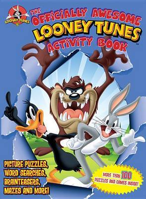 The Officially Awesome Looney Tunes Activity Book: Picture Puzzles, Word Searches, Brainteasers, Mazes and More!