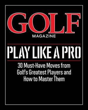 Golf Magazine Play Like a Pro