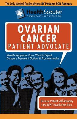 Healthscouter Ovarian Cancer Patient Advocate: Ovarian Cancer Symptoms and Signs of Ovarian Cancer