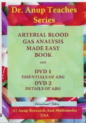 Essentials of ABG: Arterial Blood Gas Analysis Made Easy