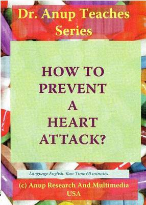 How to Prevent a Heart Attack: Also Discussion on Risk Factors for a Heart Attack