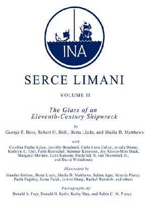 Serce Limani: v. 2: Serce Limani v. 2; Glass of an Eleventh-century Shipwreck Glass of an Eleventh-century Shipwreck