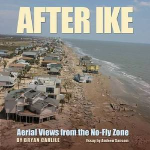 After Ike: Aerial Views from the No-fly Zone