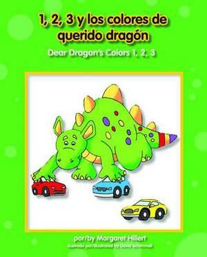 1, 2, 3 y Los Colores de Querido Dragn/Dear Dragon's Colors 1, 2, 3