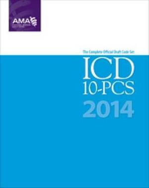 ICD-10-PCS: The Complete Official Draft Code Set: 2014